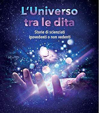 """L'invisibile – Recensione del libro """"L'Universo tra le Dita"""" di Michele Mele (scritta dalla prof.ssa Antonietta Ambrosano)"""