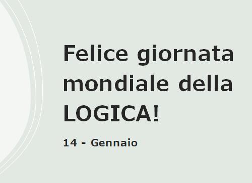14/01: Giornata mondiale della Logica!