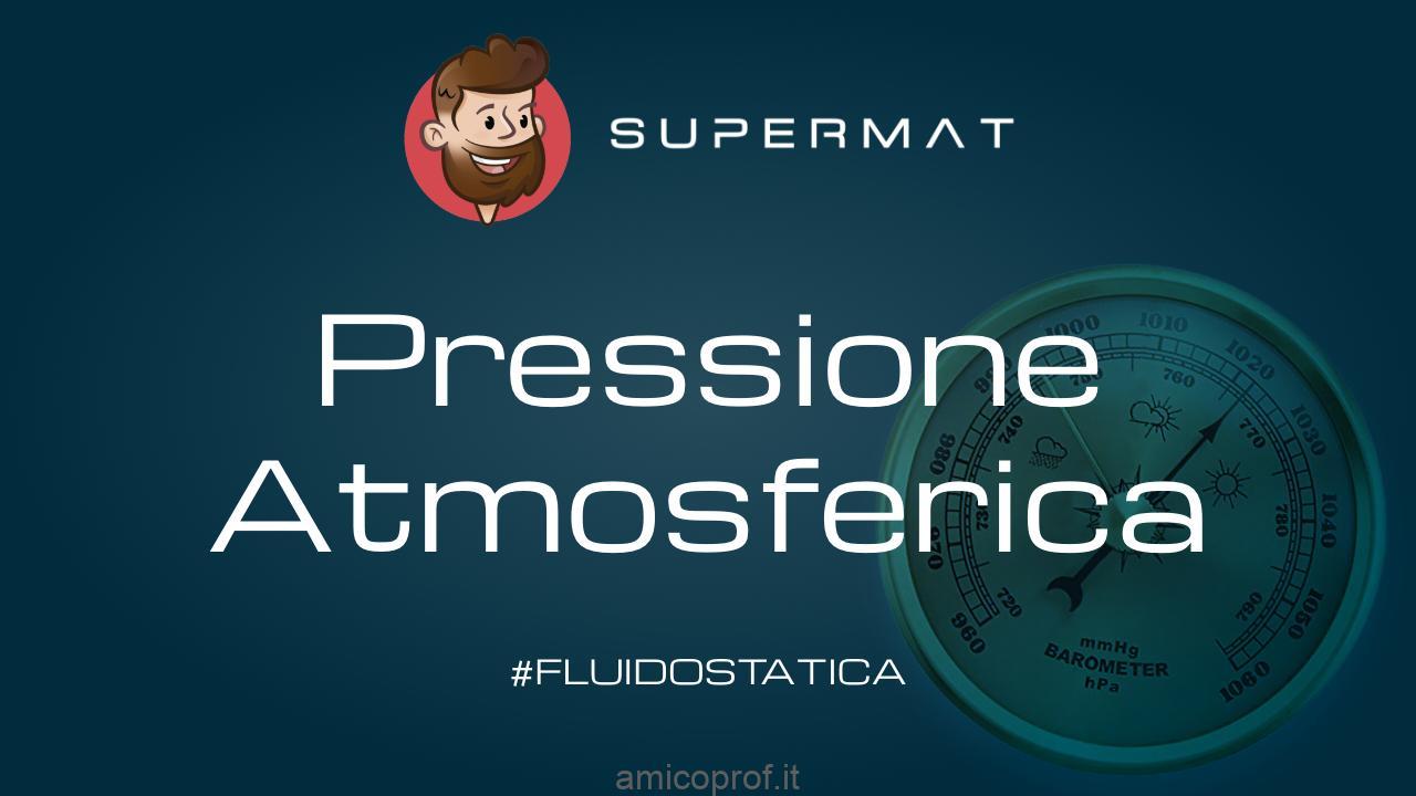 Pressione Atmosferica: Esperimento di Torricelli e…non solo!